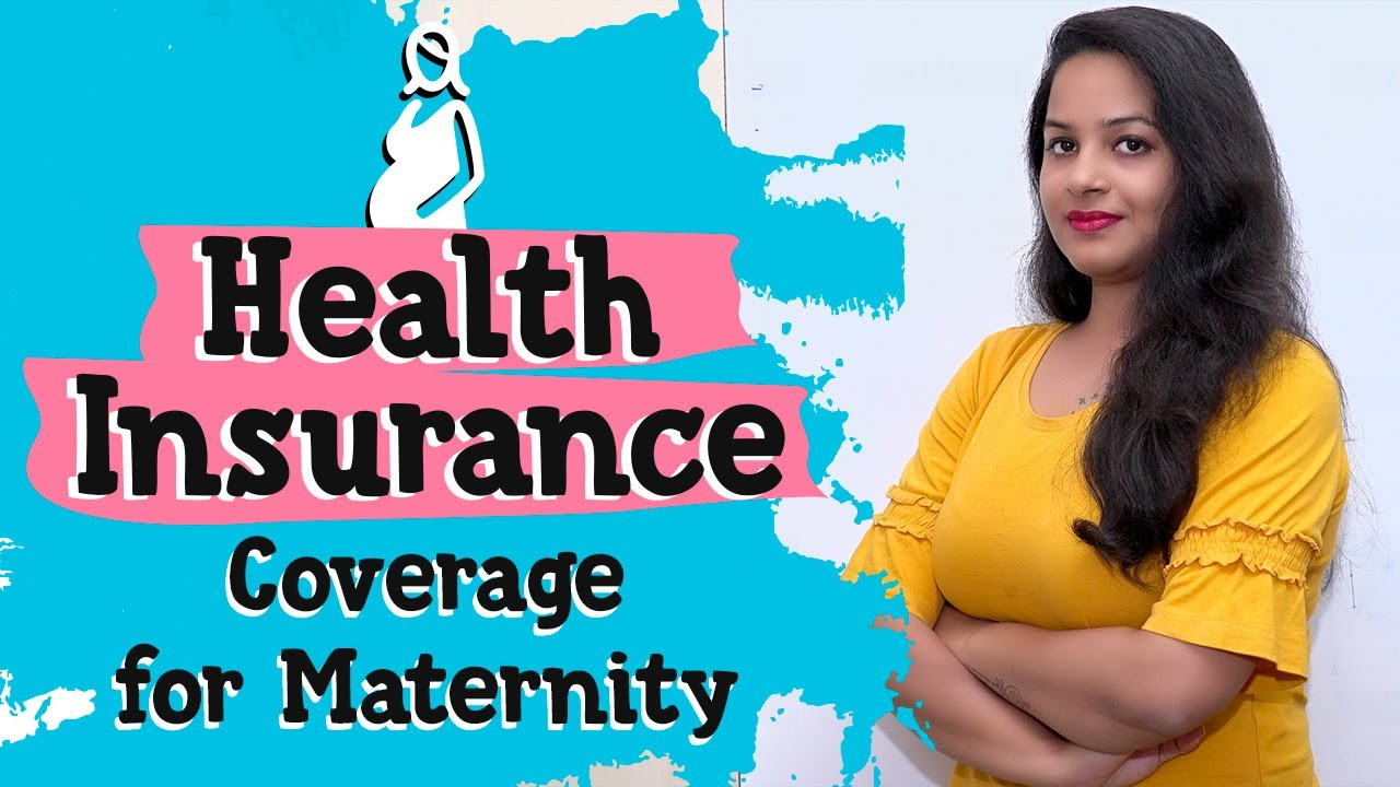 Avail Health Insurance With Maternity Coverage As A First ...